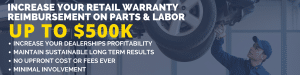 Increase Your Retail Warranty Reimbursement on Parts & Labor